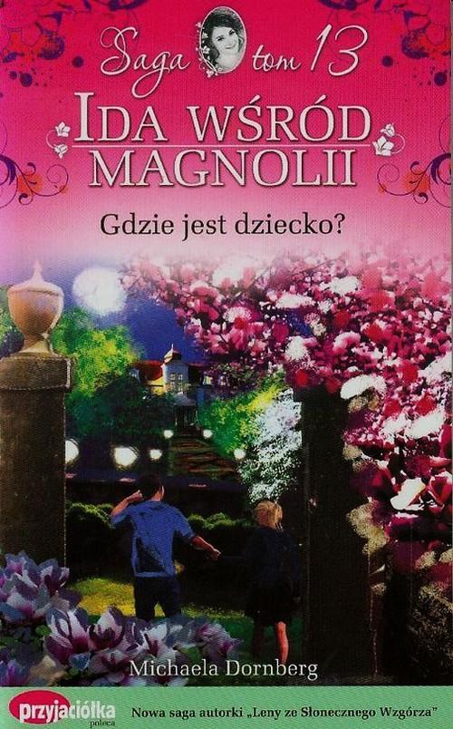 Ida wśród magnolii Tom 13 Gdzie jest dziecko