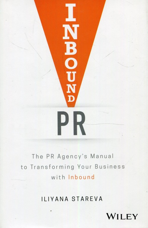 Inbound PR The PR Agencys Manual to Transforming Your Business with Inbound