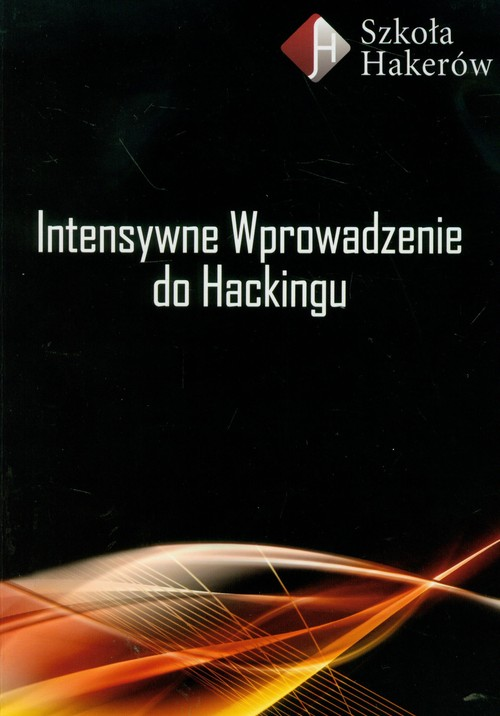 Intensywne wprowadzenie do Hackingu z płytą DVD