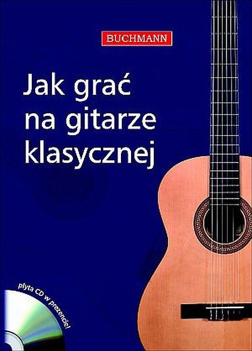 Jak grać na gitarze klasycznej +CD