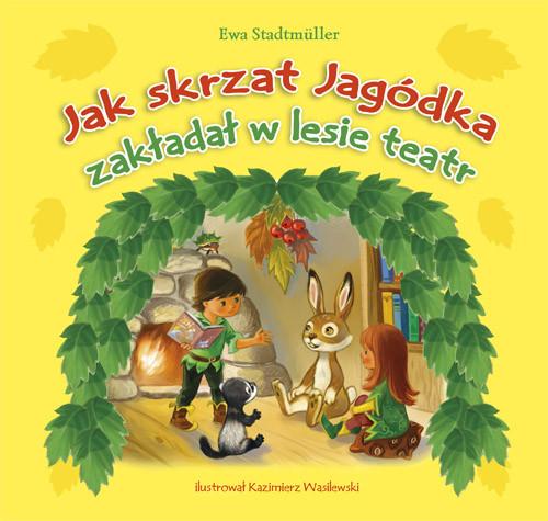 Jak Skrzat Jagódka zakładał w lesie teatr