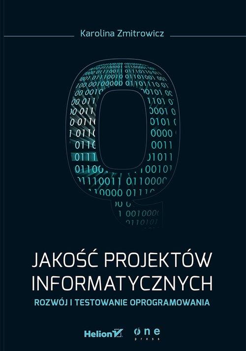 Jakość projektów informatycznych Rozwój i testowanie oprogramowania