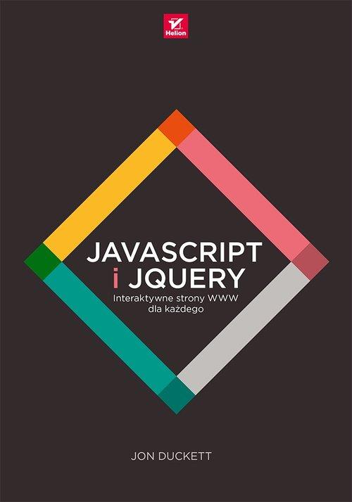 JavaScript i jQuery Interaktywne strony WWW dla każdego