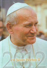 Kalendarz 2012 z bł Janem Pawłem II