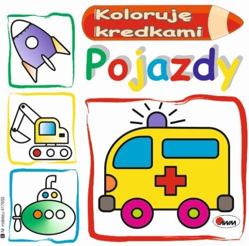 Koloruję kredkami Pojazd - Kwiecińska Mirosława
