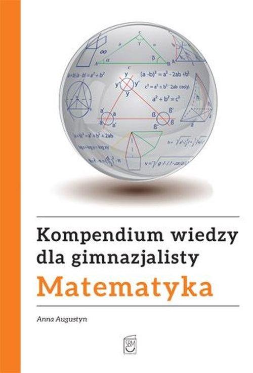 Kompendium wiedzy gimnazjalisty Matematyka