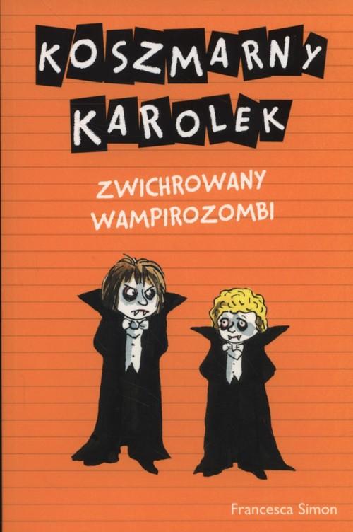 Koszmarny Karolek Zwichrowany wampirozombi