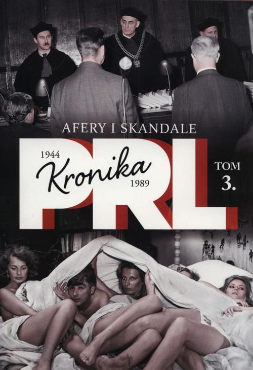 Kronika PRL Tom 3 Afery i skandale