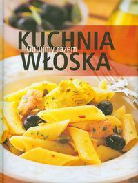 Kuchnia włoska Gotujmy razem