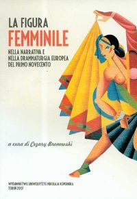 La figura feminile nella narrativa e nella drammaturgia europea del primo novecento