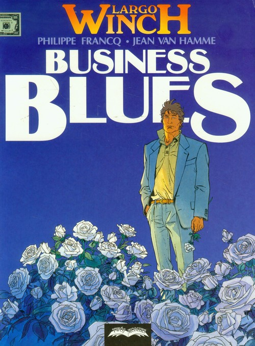 Largo Winch 4 Business Blues - Van Hamme Jean, Francq Philippe