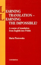 LEARNING TRANSLATION LEARNING THE IMPOSSIBLE