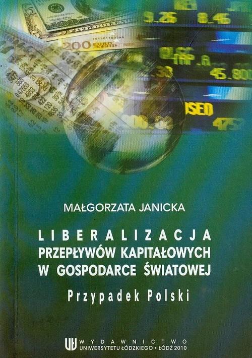 Liberalizacja przepływów kapitałowych w gospodarce światowej. Przypadek Polski