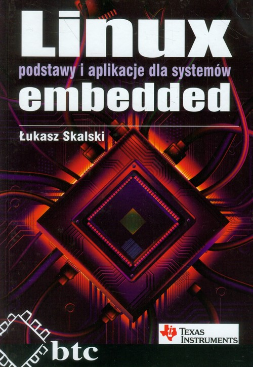 Linux embedded podstawy i aplikacje dla systemów