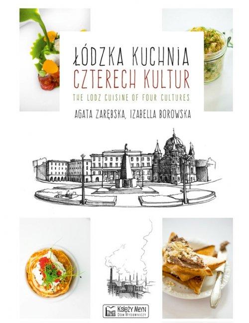 Łódzka kuchnia czterech kultur / The Lodz Cuisine of Four Cultures