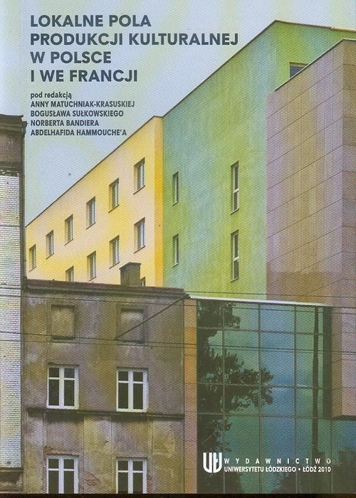 Lokalne pola produkcji kulturalnej w Polsce i we Francji
