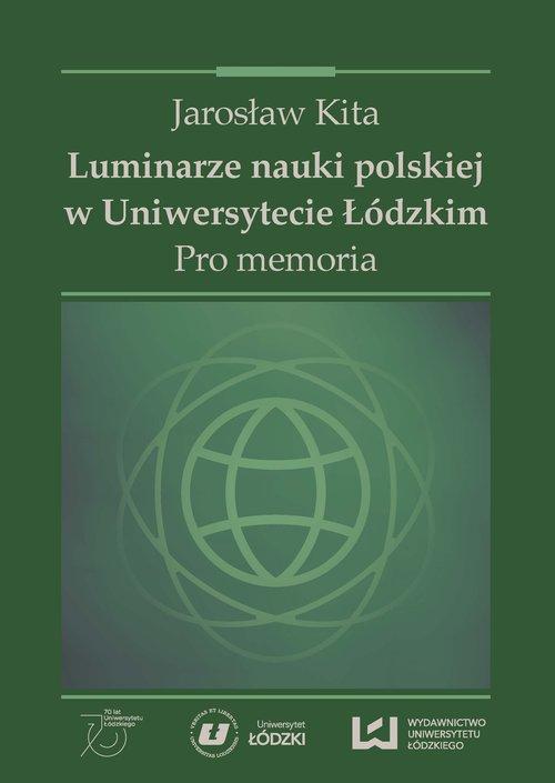 Luminarze nauki polskiej w Uniwersytecie Łódzkim -