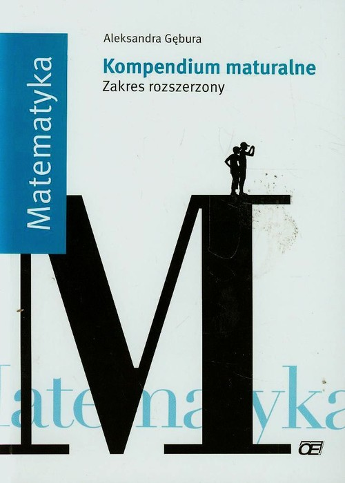 Matematyka Kompendium maturalne Zakres rozszerzony