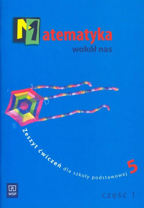 Matematyka wokół nas  - zeszyt ćwiczeń, część 1, klasa 5, szkoła podstawowa