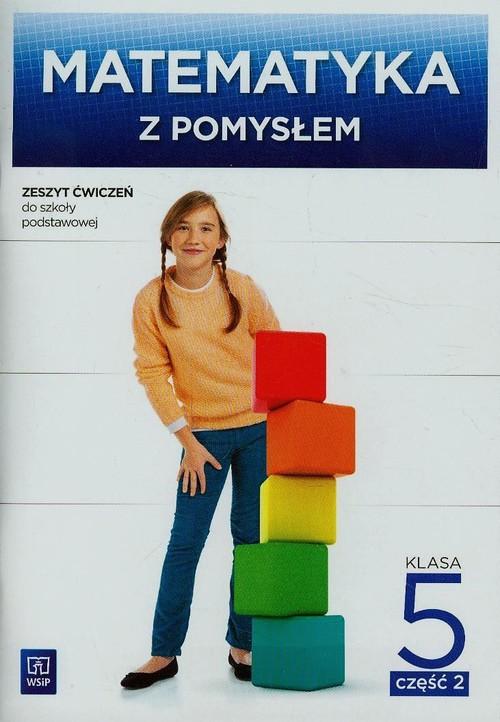 Matematyka z pomysłem 5 Zeszyt ćwiczeń Część 2