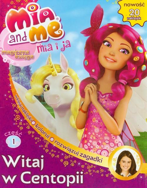 Mia and Me Magiczna księga 1 Witaj w Centopii