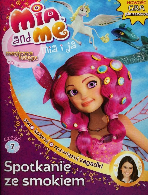 Mia and Me Magiczna księga 7 Spotkanie ze smokiem