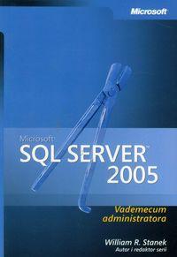 Microsoft SQL Server 2005 Vademecum administratora