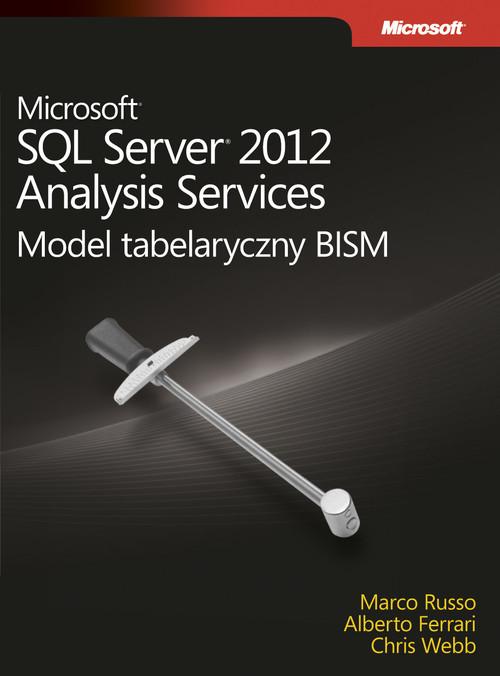 Microsoft SQL Server 2012 Analysis Services: Model tabelaryczny BISM