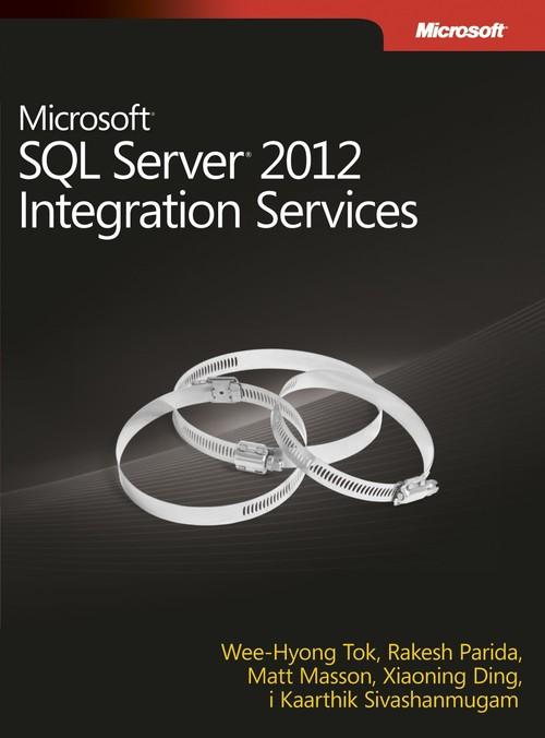 Microsoft SQL Server 2012 Integration Services - Praca zbiorowa