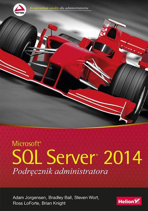 Microsoft SQL Server 2014 Podręcznik administratora
