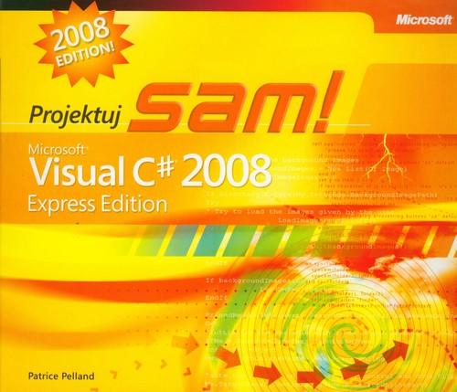 Microsoft Visual C# 2008 Express Edition Projektuj sam