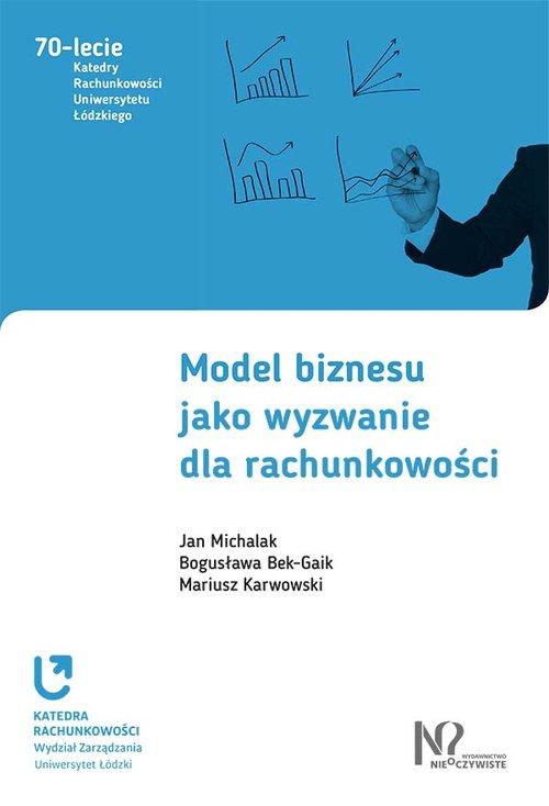 Model biznesu jako wyzwanie dla rachunkowości