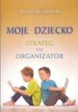Moje dziecko strateg czy organizator