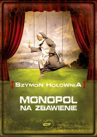 Monopol na zbawienie, nowe wydanie ( z grą )