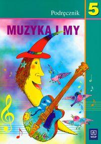 Muzyka i my - podręcznik, klasa 5, szkoła podstawowa