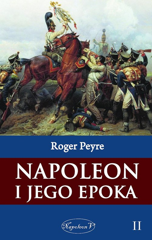 Napoleon i jego epoka Tom 2