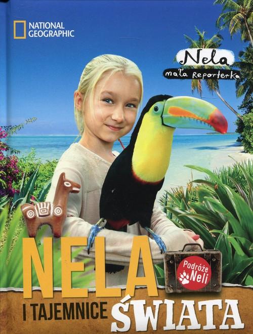 Podróże Neli. Nela i tajemnice świata