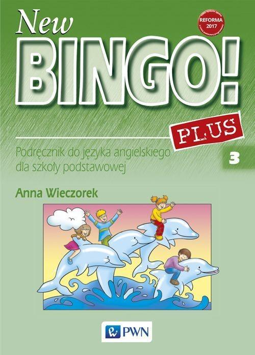 New Bingo! 3 Plus Podręcznik do języka angielskiego - Wieczorek Anna
