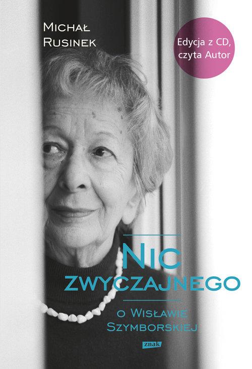 Nic zwyczajnego O Wisławie Szymborskiej + CD