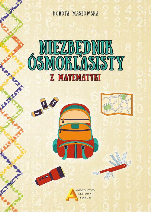 Niezbędnik ósmoklasisty z matematyki - Masłowska Dorota