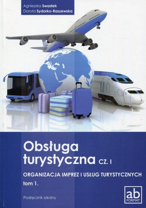Obsługa turystyczna. Organizacja imprez i usług turystycznych. Podręcznik. Nauczanie zawodowe. Część 1 - szkoła ponadgimnazjalna