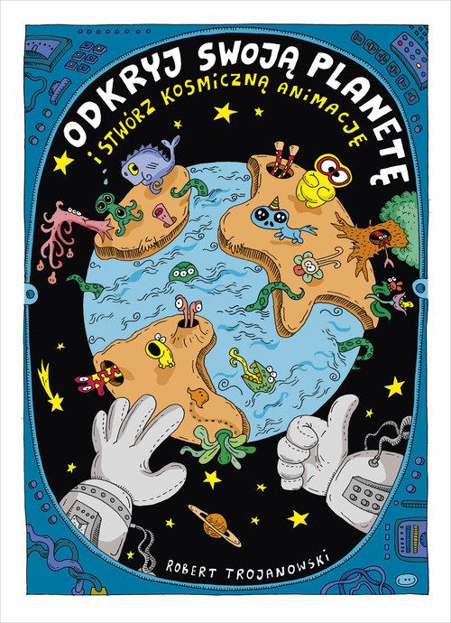 Odkryj swoją planetę i stwórz kosmiczną animację