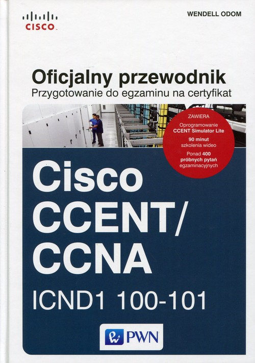 Przygotowanie do egzaminu na certyfikat Cisco CCENT/CCNA. ICND1 100-101. Oficjalny przewodnik