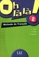 Oh la la 2 GIM Podręcznik. Język francuski