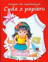 Origami dla najmłodszych Cuda z papieru
