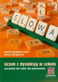 Ortograffiti Uczeń z dysleksją w szkole Poradnik nie tylko dla polonistów