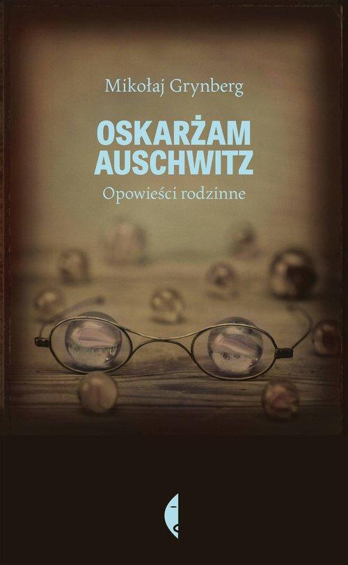 Oskarżam Auschwitz
