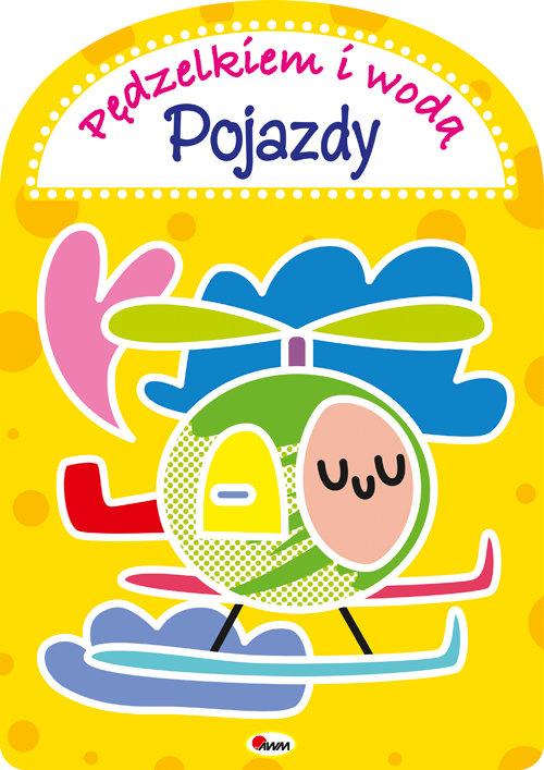 Pędzelkiem i wodą Pojazdy - Kwiecińska Mirosława