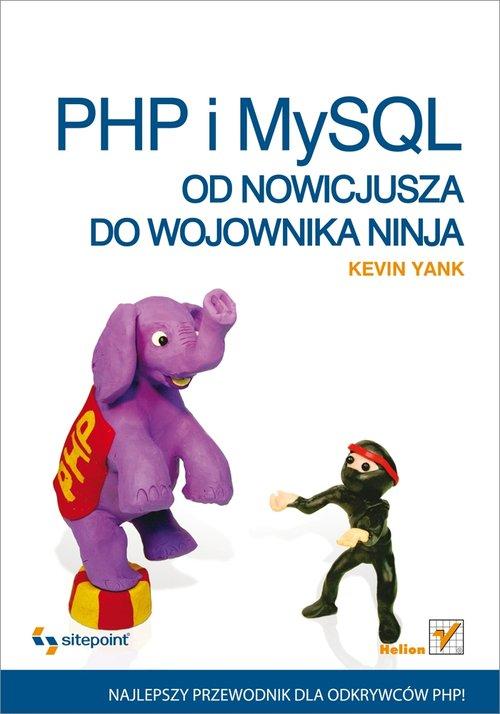 PHP i MySQL Od nowicjusza do wojownika ninja