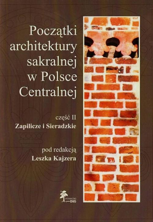 Początki architektury sakralnej w Polsce Centralnej część II + CD